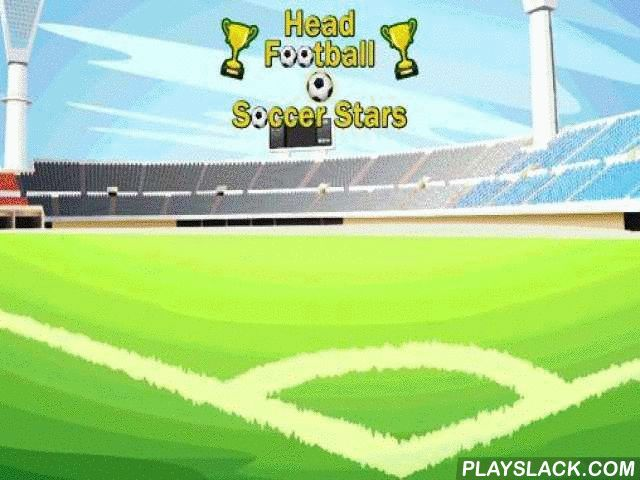 Head Football: Soccer Stars  Android Game - playslack.com , specify one of well-kown football players and take part in humorous tournaments that are a concoction between football and volleyball. Aim at ball and knocked  it with your head to propel it over the clear to the foe. In this Android game you'll be able to upgrade your lines acting  in entertaining tournaments. Don't sphere the ball onto your side of the tract, do tough knocks, use a collection of bonuses like a helmet that'll…