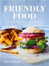 Friendly food : mat utan gluten, socker och mjölk