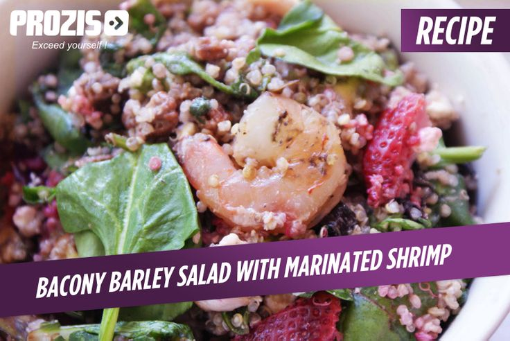 Bacony Barley Salad with Marinated #Shrimp How to #cook a healthy recipe in minutes. Healthy Food to Eat for Muscular Strength #fitness #sustainable-eating nutrition-consulting