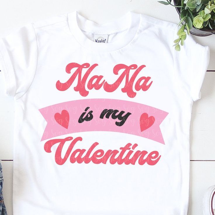 Download valentine svg,nana is my valentine is my nana svg,my ...