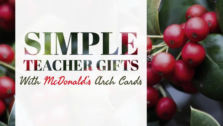 Simple Teacher Gifts with McDonald's Arch Cards