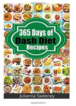 Download the Book:365 Days Of Dash Diet Recipes PDF For Free, Preface: DISCOVER 365 DAYS OF DELICIOUS DASH DIET RECIPES TODAY! *** As a Special T...