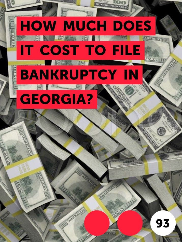 How Much Does It Cost To File Bankruptcy In Georgia In 2020 Bankruptcy Send Money The Borrowers
