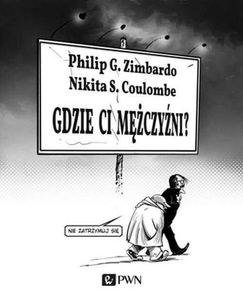Gdzie ci mężczyźni, Nikita Coulombe, Philip Zimbardo - Szukaj w Google
