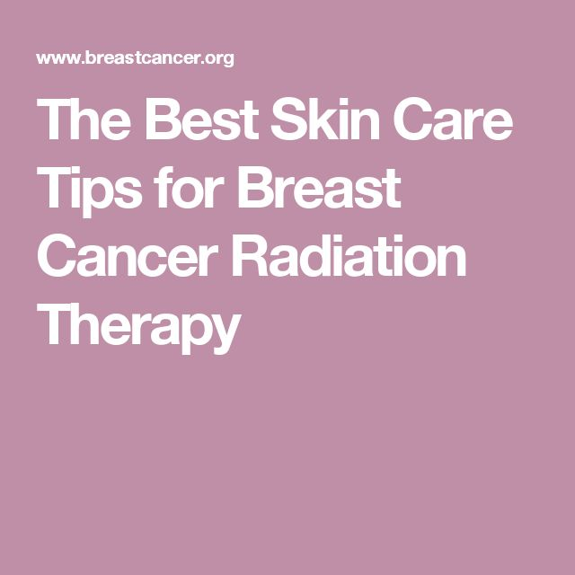 The Best Skin Care Tips for Breast Cancer Radiation Therapy