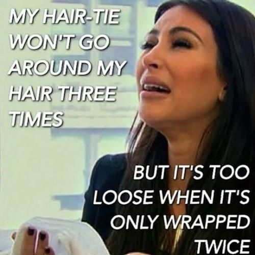 """the struggle of finding the """"perfect"""" hair tie. Two times around to loose, three times around to tight. You can't win hahaha"""