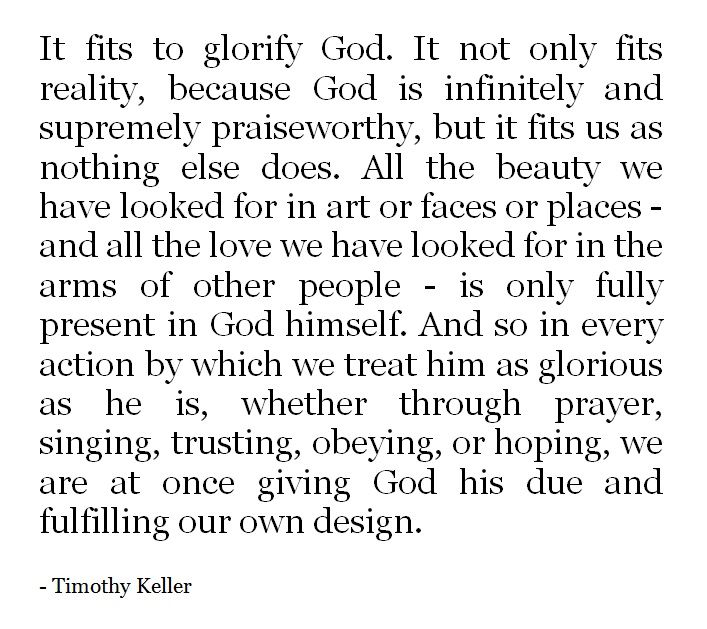 Timothy Keller. So perfectly and eloquently stated.