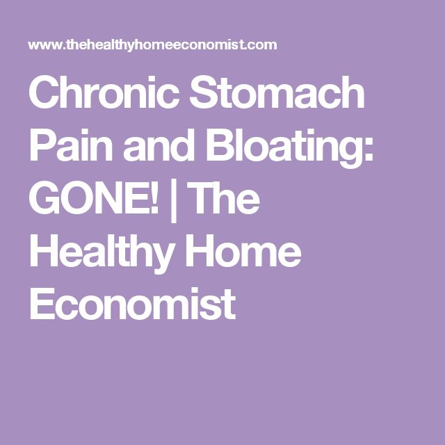 Chronic Stomach Pain and Bloating: GONE! | The Healthy Home Economist