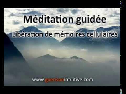 Méditation guidée pour libérer ses mémoires cellulaires - YouTube