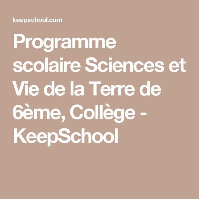 Programme scolaire Sciences et Vie de la Terre de 6ème, Collège - KeepSchool