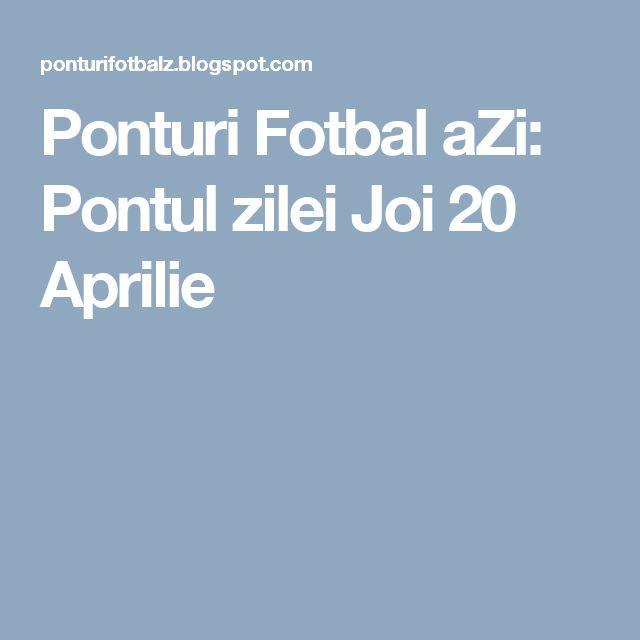 Ponturi Fotbal aZi: Pontul zilei Joi 20 Aprilie
