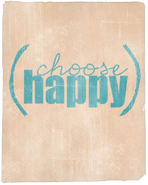 : Choo Life, Happy Quotes, Choice, Words Art, Choose Happy, The Happy Projects, Living, Inspiration Quotes, Choo Happy