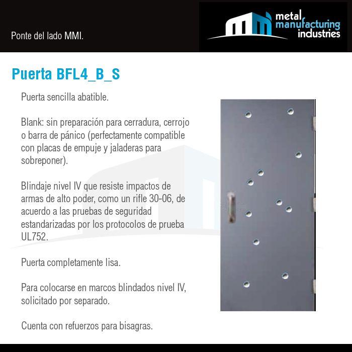Nuestra puerta Puerta BFL4_B_S es ideal para espacios interiores o exteriores donde se requiera incrementar la seguridad para el personal y/o equipo como casetas de vigilancia, accesos controlados, casas de cambio, cajas de cobro, bancos, etc. Más información en nuestro blog: http://mmiopenings.com/puerta-bfl4_b_s/