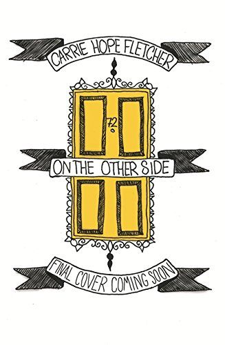 On the Other Side by Carrie Hope Fletcher http://www.amazon.co.uk/dp/0751563145/ref=cm_sw_r_pi_dp_k7RGwb1D2DZQW