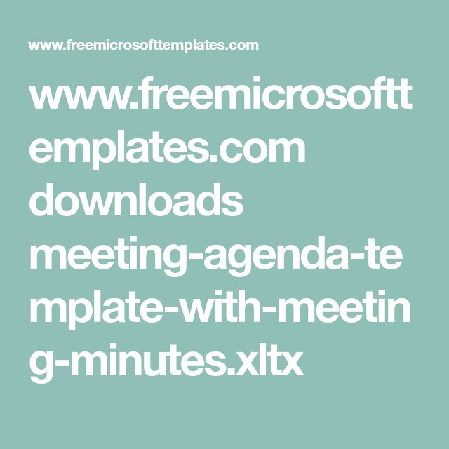 www.freemicrosofttemplates.com downloads meeting-agenda-template-with-meeting-minutes.xltx