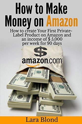 How to make money on Amazon: How to create Your First Pri...