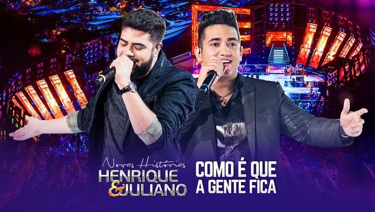 Henrique e Juliano - Como É Que A Gente Fica - DVD Novas Histórias - Ao ...