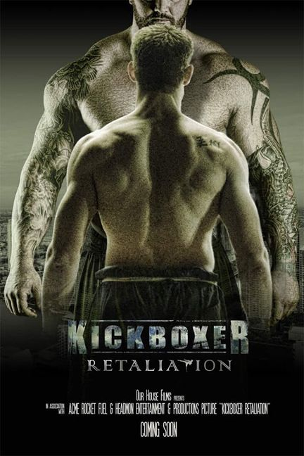 M.A.A.C. – KICKBOXER: RETALIATION Starring ALAIN MOUSSI Officially Announced. UPDATE: Poster