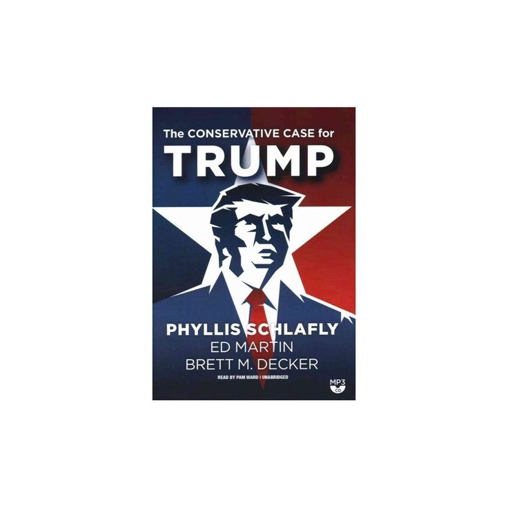 Conservative Case for Trump (MP3-CD) (Phyllis Schlafly)