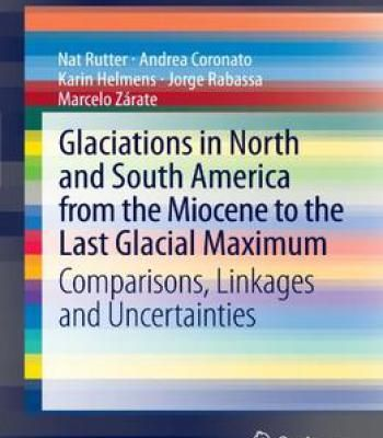 Glaciations In North And South America From The Miocene To The Last Glacial Maximum PDF