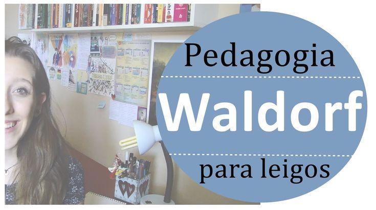 Pedagogia WALDORF para leigos | Tralhas Úteis