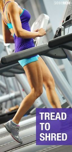 These treadmill routines will help you SHRED pounds!