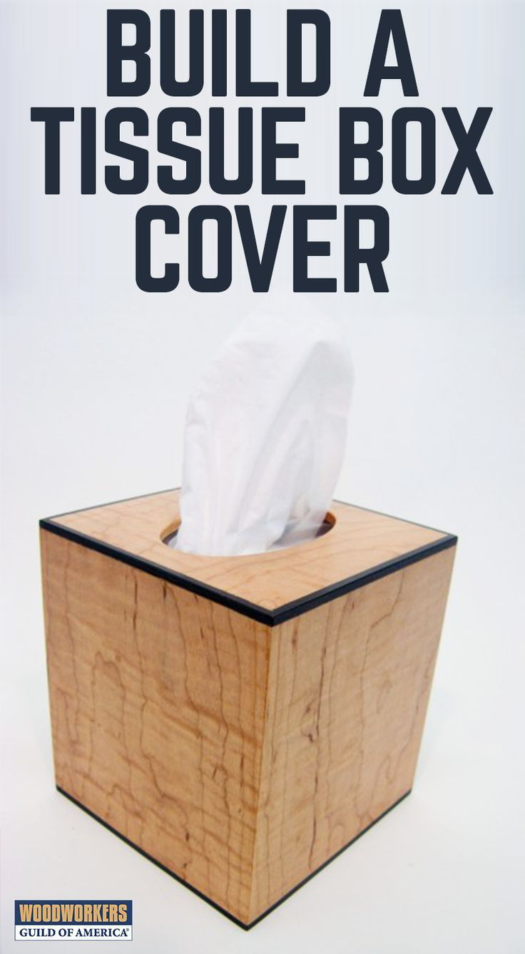 build a tissue box cover | woodworking plans in 2019