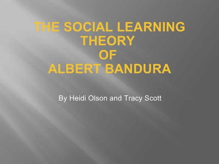 social-learning-theory-2093494 by guest2faa0e via Slideshare