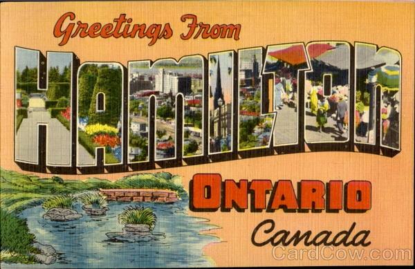 Greetings From Hamilton, Ontario, Canada