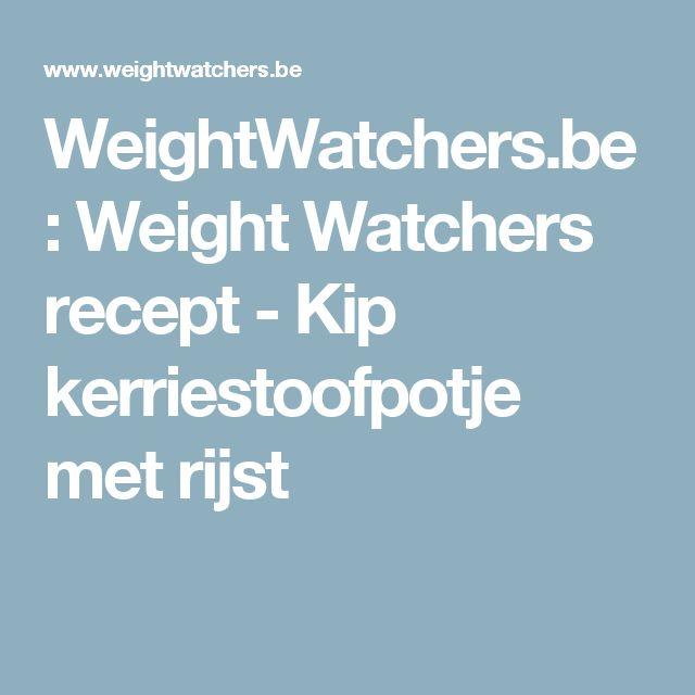 WeightWatchers.be: Weight Watchers recept - Kip kerriestoofpotje met rijst