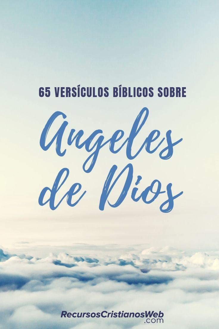 Versiculos De La Biblia De Animo: 65 Versículos Bíblicos Sobre Ángeles De Dios