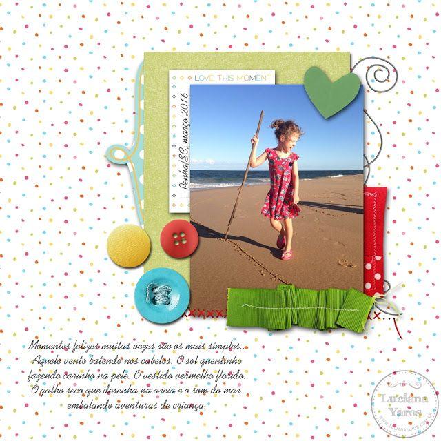 Luciana Yaros Scrapbooking: Momentos felizes