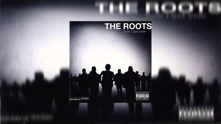 The Roots - How I Got Over (Full Album)
