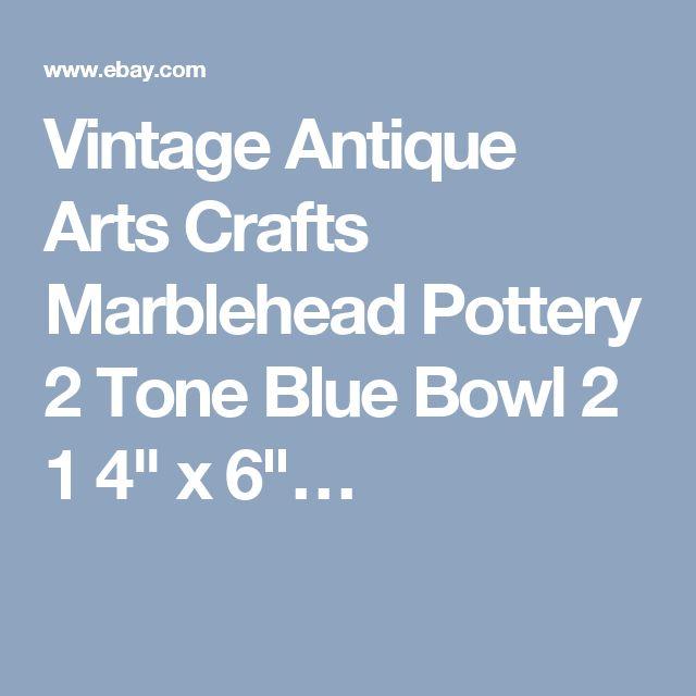 "Vintage Antique Arts Crafts Marblehead Pottery 2 Tone Blue Bowl 2 1 4"" x 6""…"