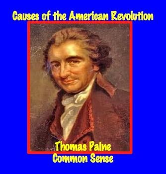 Causes of the American Revolution: Thomas Paine's Common S