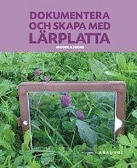 Dokumentera och skapa med lärplatta - Monica Niemi - Bok (9789186611828) | Bokus bokhandel
