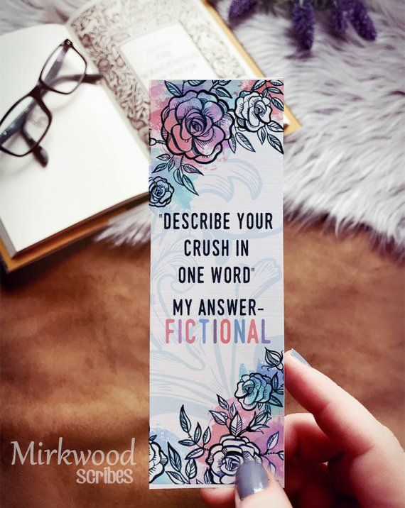 Describe Your Crush in One Word – FICTIONAL, Book Boyfriend Bookmark, Floral Bookworm Bookmarker