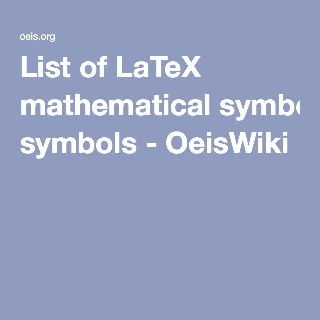 List of LaTeX mathematical symbols - OeisWiki