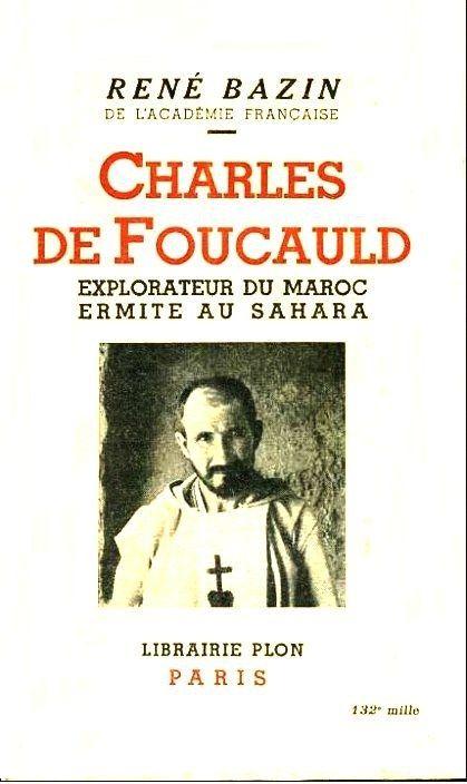 Charles de Foucauld : explorateur du Maroc ermite au Sahara  René Bazin