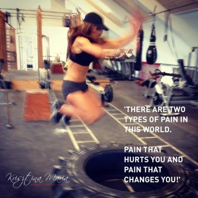 Pain that change you!