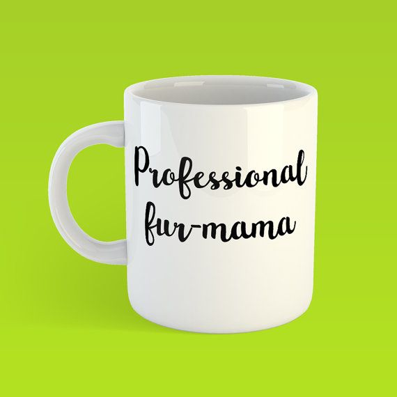 Pro Fur Mama, funny coffee mug, pet lover, pet owner, funny pet, pet humour, dog mom, cat mom, gift for pet, animal lover, animal humour