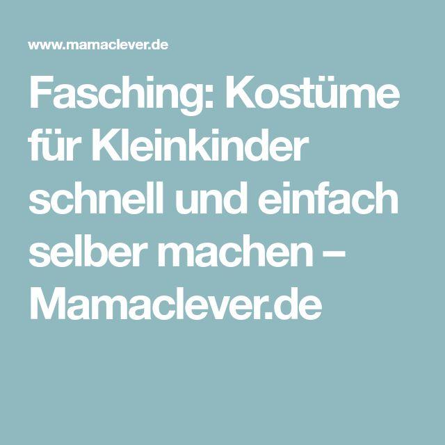 Fasching: Kostüme für Kleinkinder schnell und einfach selber machen – Mamaclever.de