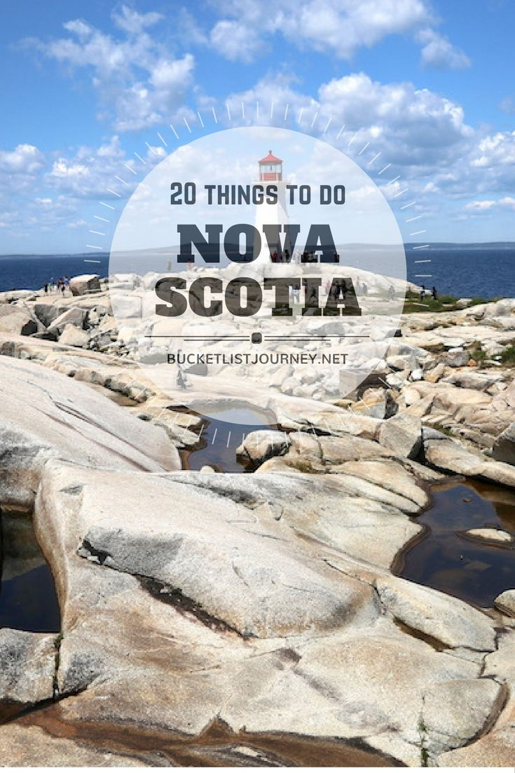 Nova Scotia Bucket List: 20 of the Best Things To Do When You Visit