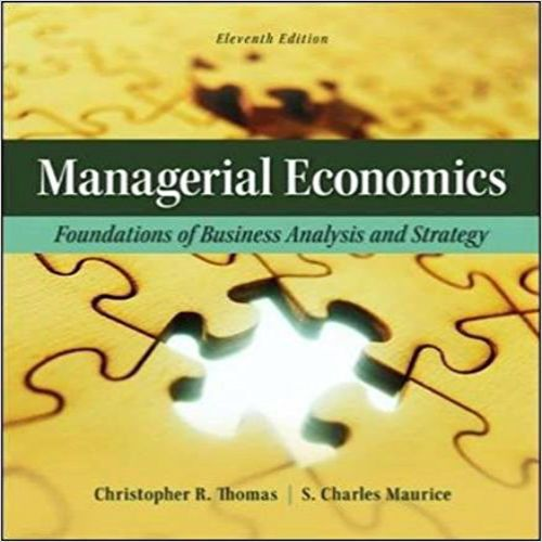 Test Bank For Managerial Economics Foundations Of Business