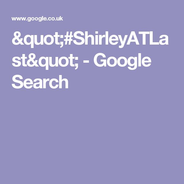 """#ShirleyATLast"" - Google Search"