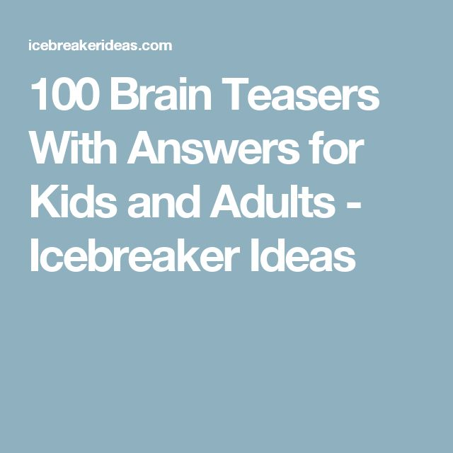 100 Brain Teasers With Answers for Kids and Adults - Icebreaker Ideas