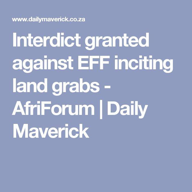 Interdict granted against EFF inciting land grabs - AfriForum | Daily Maverick