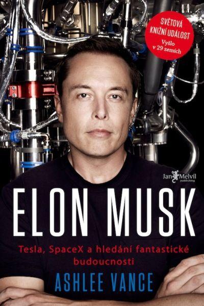 Elon Musk: Tesla, SpaceX a hledání fantastické budoucnosti – Knihkupectví Neoluxor