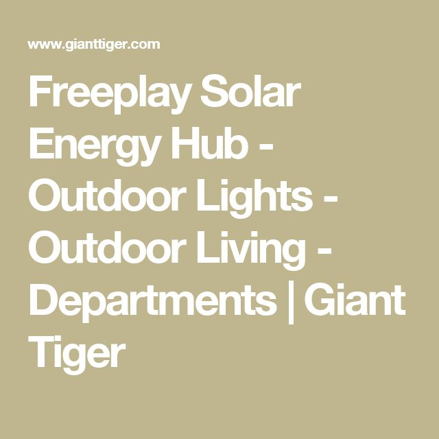 Freeplay Solar Energy Hub                 -                              Outdoor Lights                 -                              Outdoor Living                 -                              Departments                                             Giant Tiger