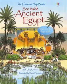 See Inside Ancient Egypt  By Rob Lloyd Jones  Publisher: Usborne  Age: 6-9  ISBN13:9780746084120  Cover Type :Hardback  Retail Price HK$160.00 / BookLodge Price US$14.10 / HK$110.00  Colourful scenes with flaps to reveal details of life in Ancient Egypt. / Available at www.BookLodge.com - Lowest Priced English and Chinese Online Bookstore for Children and Parents Worldwide!